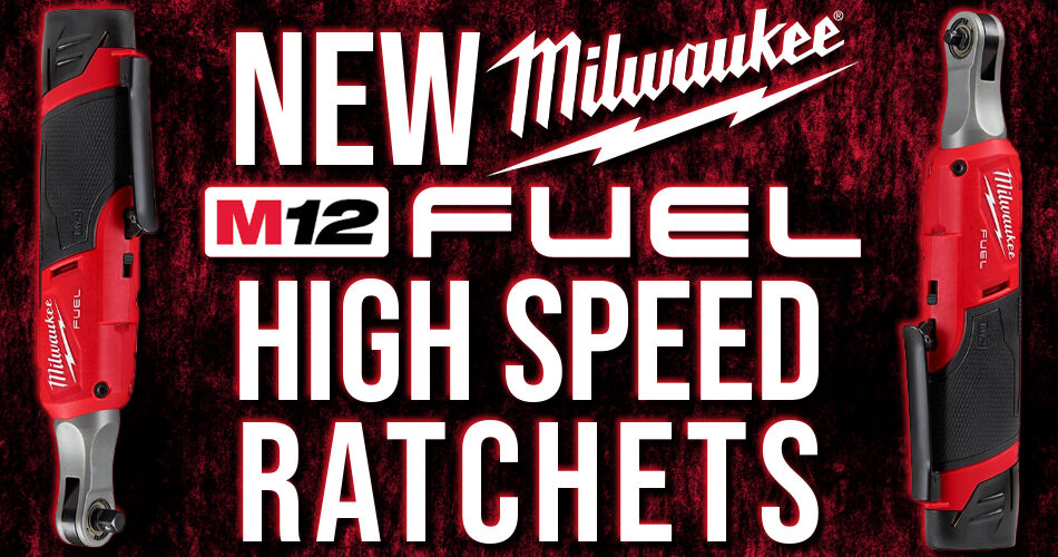 New Milwaukee M12 FUEL High Speed Ratchets